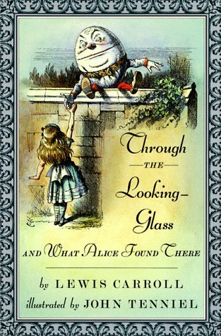 Through the Looking-Glass, and What Alice Found There (Alice's Adventures in Wonderland #2)