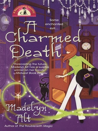 A Charmed Death by Madelyn Alt
