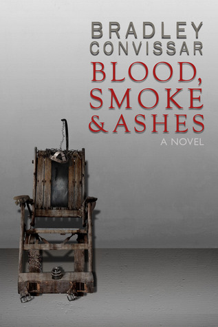 Blood, Smoke and Ashes by Bradley Convissar