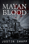 Mayan Blood by Justin Swapp