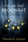 Eye of the Moonrat by Trevor H. Cooley