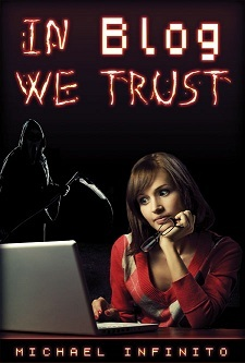 In Blog We Trust by Michael Infinito