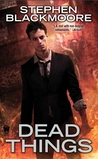 Dead Things (Eric Carter, #1)