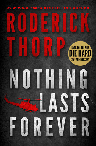 Review Nothing Lasts Forever (Die Hard #1) PDF by Roderick Thorp