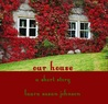 our house: a short story (the house on glass beach #4)