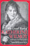 The Grand Tours of Katherine Wilmot: France 1801-3 and Russia 1805-7