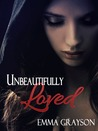 Unbeautifully Loved by Emma Grayson