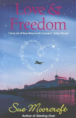 Love & Freedom by Sue Moorcroft