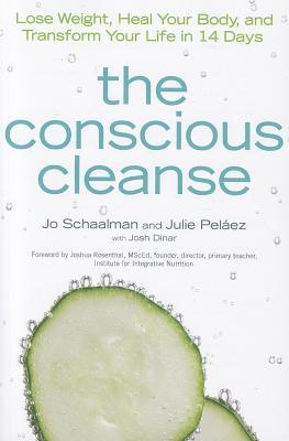 The Conscious Cleanse: A 14-Day, No-Starvation Program to Lose Weight, Heal Your Body, and Change for Life for Good