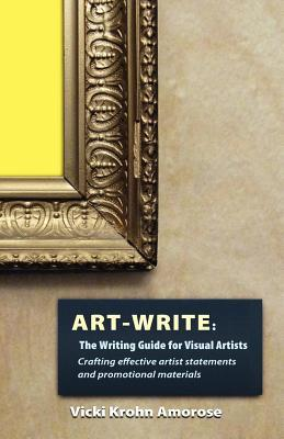 Download free Art-Write: The Writing Guide for Visual Artists CHM by Vicki Krohn Amorose