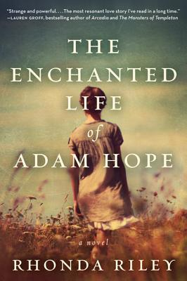 The Enchanted Life of Adam Hope: A Novel