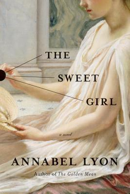Book cover: The Sweet Girl by Annabel Lyon