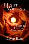 Night Writing: Tales to Fill the Darkness