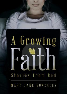 A Growing Faith: Stories from Bed