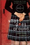 What Goes Around: Two Books In One: Cracked Up to Be &amp; Some Girls Are