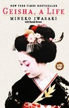 Geisha, A Life by Mineko Iwasaki