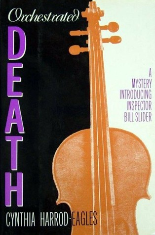 Orchestrated Death A Mystery Introducing Inspector Bill Slider by Cynthia Harrod-Eagles