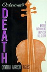 Orchestrated Death A Mystery Introducing Inspector Bill Slider (Bill Slider,#1)