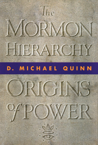 The Mormon Hierarchy by D. Michael Quinn