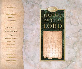 The House of the Lord by James E. Talmage