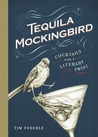 Tequila Mockingbird by Tim Federle