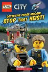 Stop That Heist! (LEGO City: Detective Chase McCain)
