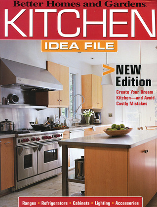 Better Homes and Gardens Kitchen Idea File by Better Homes