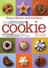 BH&G Ultimate Cookie Book: More than 500 Tempting Treats Plus Secrets for Baking Better Cookies