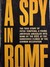 A Spy in Rome by Peter Tompkins