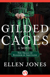Gilded Cages: The Trials of Eleanor of Aquitaine: A Novel