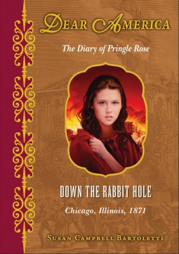 Down the Rabbit Hole, Chicago, Illinois, 1871: The Diary of Pringle Rose (Dear America)