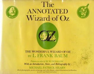 The Annotated Wizard of Oz: The Wonderful Wizard of Oz