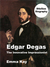 Edgar Degas: The Innovative...