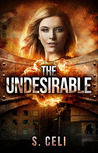 The Undesirable by S. Celi