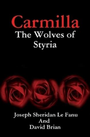 Carmilla - The Wolves of Styria by David Brian