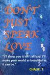 Don't Just Speak Love