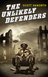 The Unlikely Defenders (Book 1)