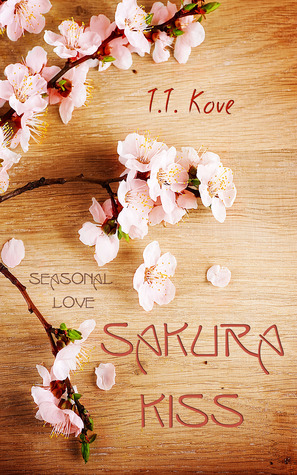 Sakura Kiss (Seasonal Love) T.T. Kove