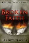 Broken Faith (Spiritual Discord Series, #1)