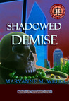 Shadowed Demise by Maryanne M. Wells