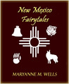 New Mexico Fairytales (Tales of My Mother Road, #1)