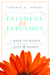 Faithful, Fit & Fabulous: Get Back to Basics and Transform Your Life in Just 8 Weeks! (Paperback)