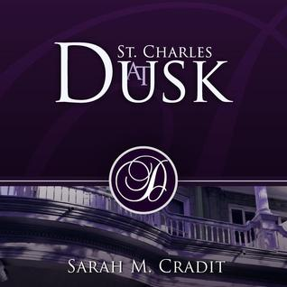 St. Charles at Dusk (House of Crimson and Clover #1)