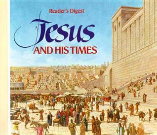 Jesus and His Times by Reader's Digest Association