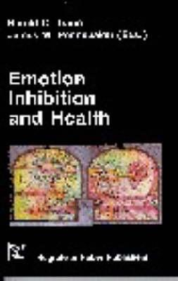 Emotion, Inhibition, And Health by Harald C. Traue