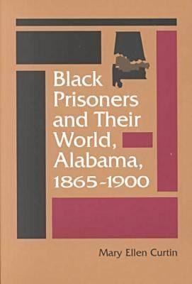 Black Prisoners and Their World by Mary Ellen Curtin