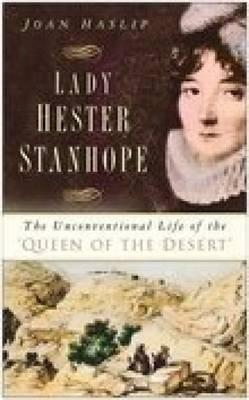 Lady Hester Stanhope by Joan Haslip