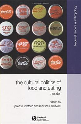 The Cultural Politics of Food and Eating: A Reader