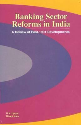 Banking Sector Reforms in India: A Review of Post-1991 Developments
