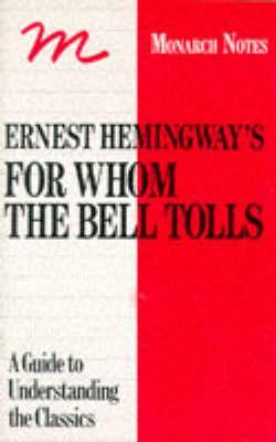 Ernest Hemingways For Whom The Bell Tolls: A Critical Commentary